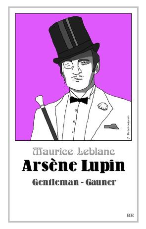 Arsène Lupin – Gentleman-Gauner von Barkawitz,  Martin, Leblanc,  Maurice