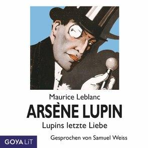 Arsène Lupin. Lupins letzte Liebe von Leblanc,  Maurice, Weiss,  Samuel