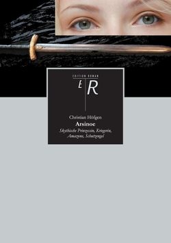 Arsinoe – Skythische Prinzessin, Kriegerin, Amazone, Schutzengel von Höfgen,  Christian
