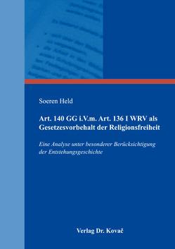 Art. 140 GG i.V.m. Art. 136 I WRV als Gesetzesvorbehalt der Religionsfreiheit von Held,  Soeren