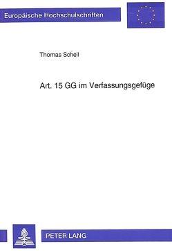 Art. 15 GG im Verfassungsgefüge von Schell,  Thomas