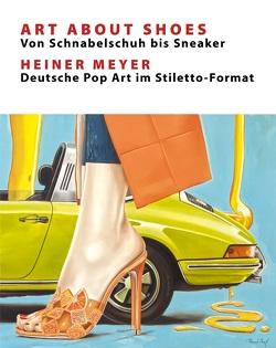 Art About Shoes – Von Schnabelschuh bis Sneaker von Brox,  Christiane, Dunkmann,  Nina, Hüning,  Miriam, Liß,  Jennifer, Postert,  Kerrin, Schmitz-Kleinreesink,  Linda, Schrank,  Daniel, Vogt,  Dr. Christine