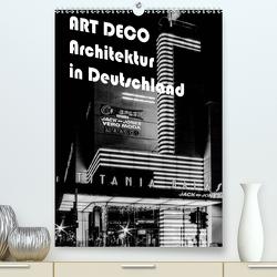 ART DECO Architektur in Deutschland (Premium, hochwertiger DIN A2 Wandkalender 2020, Kunstdruck in Hochglanz) von Robert,  Boris