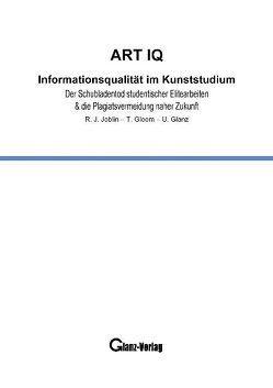 ART IQ – Informationsqualität im Kunststudium von Glanz,  Udo, Gloom,  Thomas, Joblin,  Bob, Joblin,  Robert Jack