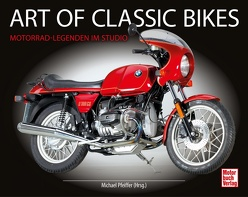 Art of Classic Bikes von Pfeiffer,  Michael