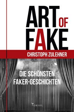 Art of Fake. von Christoph ,  Zulehner