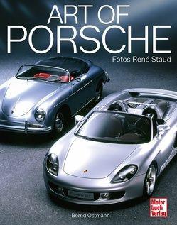 Art of Porsche von Blume,  Dr. Oliver, Dr. Porsche,  Wolfgang, Ickx,  Jacky, Ostmann,  Bernd, Röhrl,  Walter, Staud,  René, Stuck,  Hans-Joachim
