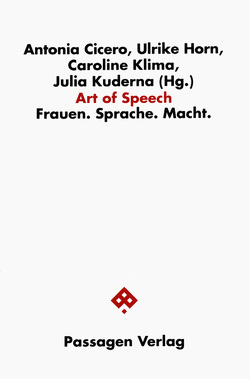 Art of Speech von Cicero,  Antonia, Horn,  Ulrike, Kuderna,  Julia, Putzker-Klima,  Caroline