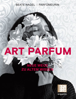 ART PARFUM von Nagel,  Beate