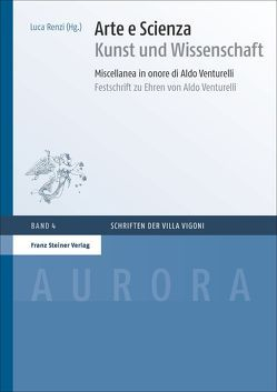 Arte e Scienza / Kunst und Wissenschaft von Benedetti,  Andrea, Renzi,  Luca
