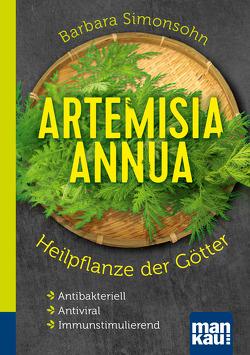Artemisia annua – Heilpflanze der Götter. Kompakt-Ratgeber von Simonsohn,  Barbara