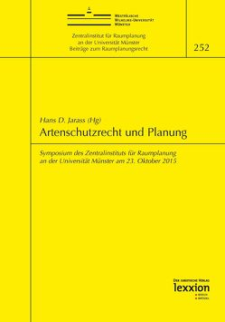 Artenschutzrecht und Planung von Jarass,  Hans D