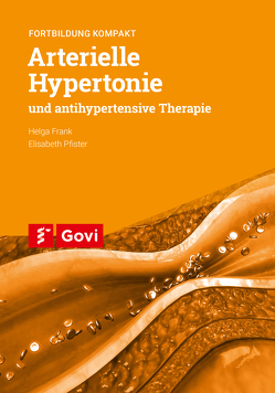 Arterielle Hypertonie und antihypertensive Therapie von Frank,  Helga, Pfister,  Elisabeth