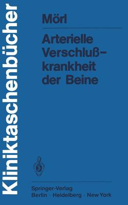 Arterielle Verschlußkrankheit der Beine von Mörl,  H., Schettler,  G.