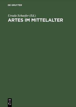 Artes im Mittelalter von Schaefer,  Ursula
