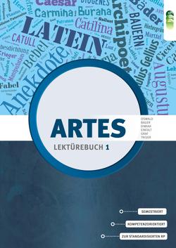 Artes. Lektürebuch 1 von Bauer,  Martin M., Diwiak,  Kathrin, Einfalt,  Mareike, Graf,  Susanne, Oswald,  Renate, Trojer,  Ute