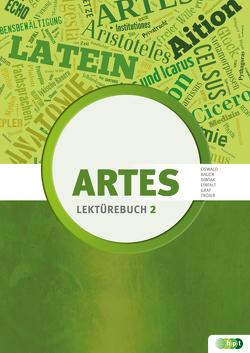 Artes. Lektürebuch 2 von Bauer,  Martin M., Diwiak,  Kathrin, Einfalt,  Mareike, Graf,  Susanne, Oswald,  Renate, Trojer,  Ute