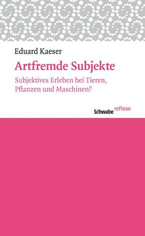 Artfremde Subjekte von Kaeser,  Eduard
