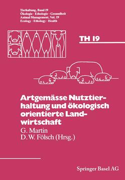 Artgemässe Nutztierhaltung und ökologisch orientierte Landwirtschaft von BOEHNCKE, FÖLSCH, Martin