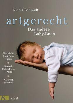 artgerecht – Das andere Baby-Buch von Meitert,  Claudia, Schmidt,  Nicola