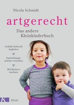 artgerecht – Das andere Kleinkinderbuch von Meitert,  Claudia, Schmidt,  Nicola