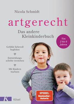 artgerecht – Das andere Kleinkinderbuch von Schmidt,  Nicola