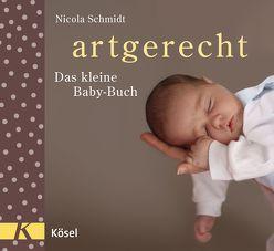 artgerecht – Das kleine Baby-Buch von Meitert,  Claudia, Schmidt,  Nicola