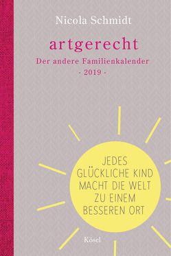 artgerecht – Der andere Familienkalender 2019 von Schmidt,  Nicola