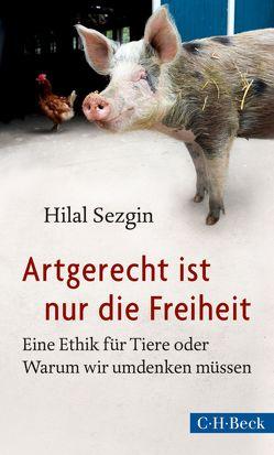 Artgerecht ist nur die Freiheit von Sezgin,  Hilal
