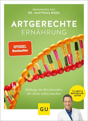 Artgerechte Ernährung von Cavelius,  Anna, Riedl,  Matthias