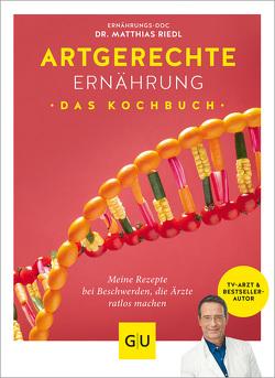 Artgerechte Ernährung – Das Kochbuch von Cavelius,  Anna, Riedl,  Matthias