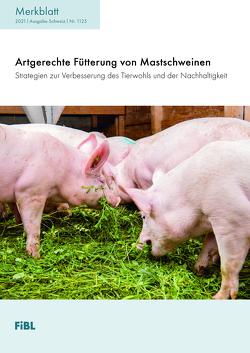 Artgerechte Fütterung von Mastschweinen von Holinger,  Mirjam, Stoll,  Peter
