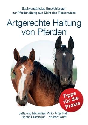 Artgerechte Haltung von Pferden von Pick,  Jutta, Pick,  Maximilian, Rahn,  Antje, Ullstein jun.,  Hanns, Wolff,  Norbert