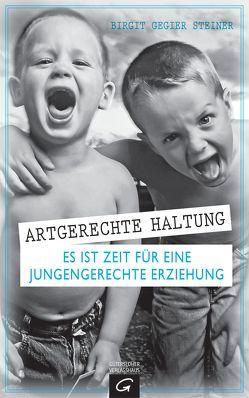 Artgerechte Haltung von Gegier Steiner,  Birgit