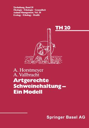 Artgerechte Schweinehaltung — Eine Modell von Horstmeyer, Vallbracht