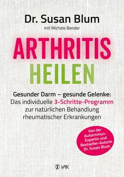 Arthritis heilen von Blum,  Susan, Brodersen,  Imke