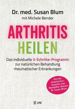 Arthritis heilen von Blum,  Susan