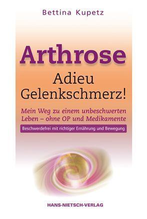 Arthrose – Adieu Gelenkschmerz von Kupetz,  Bettina