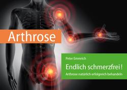 Arthrose – Endlich schmerzfrei! von Emmrich,  Peter