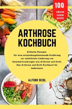 Arthrose-Kochbuch von Seidl,  Alfons