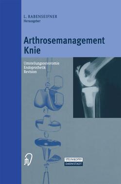 Arthrosemanagement Knie von Rabenseifner,  L.