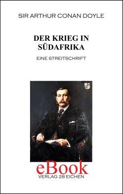 Arthur Conan Doyle: Ausgewählte Werke / Der Krieg in Südafrika von Doyle,  Arthur C, Spittel,  Olaf R