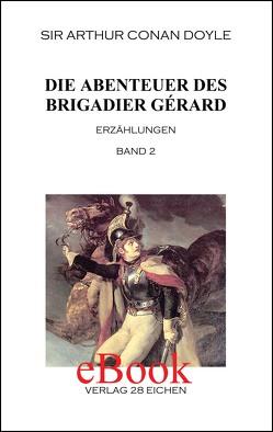 Arthur Conan Doyle: Ausgewählte Werke / Die Abenteuer des Brigadier Gérard. Band 2 von Doyle,  Arthur Conan, Spittel,  Olaf R