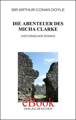 Arthur Conan Doyle: Ausgewählte Werke / Die Abenteuer des Micha Clarke von Doyle,  Arthur C, Spittel,  Olaf R