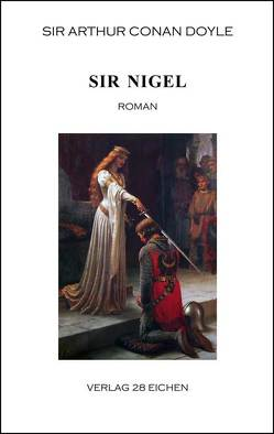 Arthur Conan Doyle: Ausgewählte Werke / Sir Nigel von Conan Doyle,  Sir Arthur, Erler,  Nadine, Spittel,  Olaf R