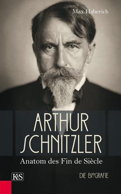 Arthur Schnitzler von Haberich,  Max