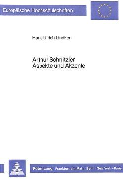 Arthur Schnitzler- Aspekte und Akzente von Lindken,  Renate