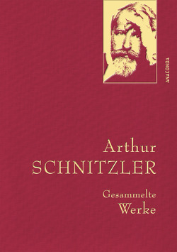 Arthur Schnitzler – Gesammelte Werke von Schnitzler,  Arthur