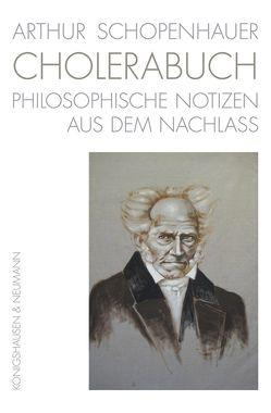 Arthur Schopenhauer. CHOLERABUCH von Ziegler,  Ernst