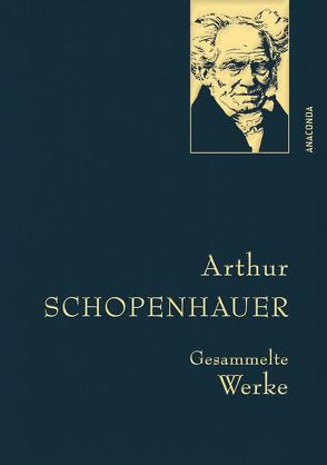 Arthur Schopenhauer – Gesammelte Werke von Schopenhauer,  Arthur